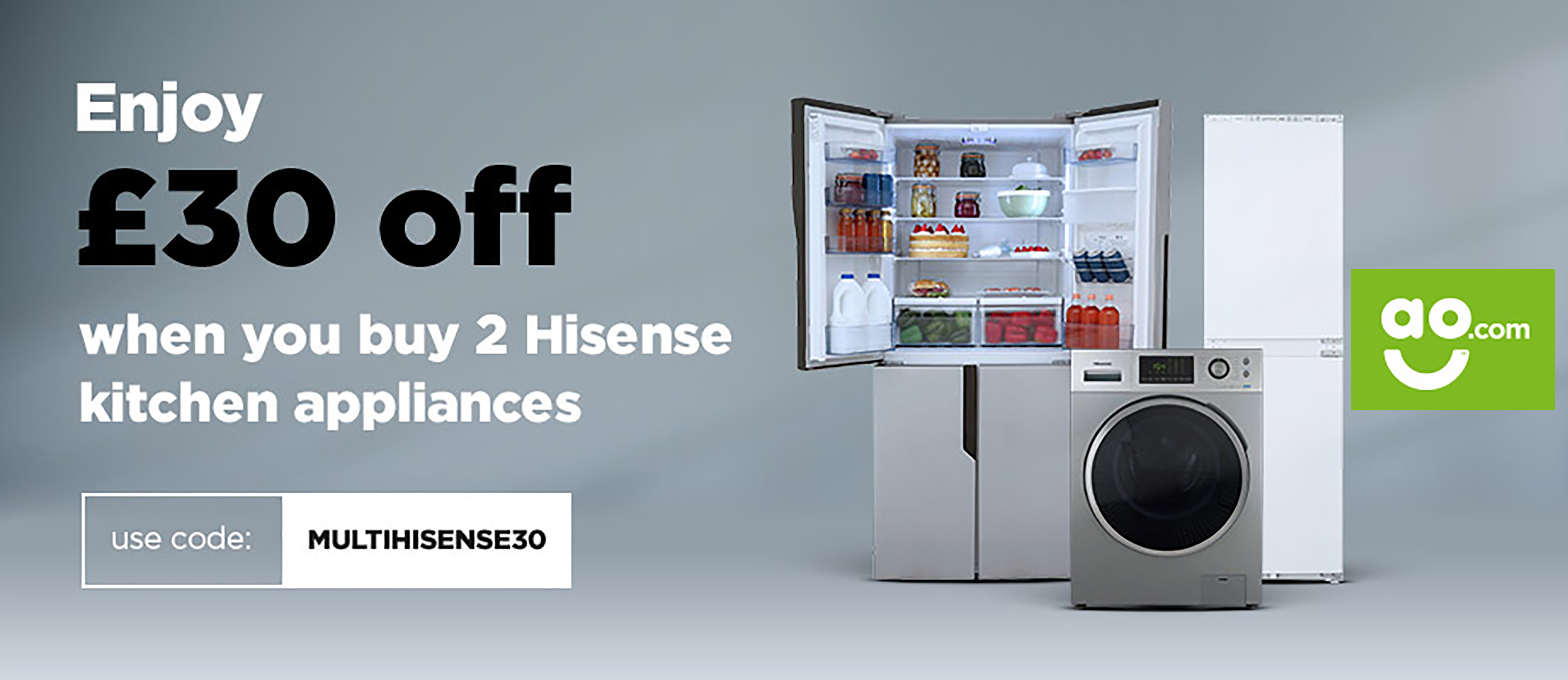 hisense have teamed up with ao com to offer customers   30 off the total cost when purchasing 2 kitchen appliances  this limited time offer is valid on any     enjoy   30 off with ao com   hisense uk  rh   hisense co uk